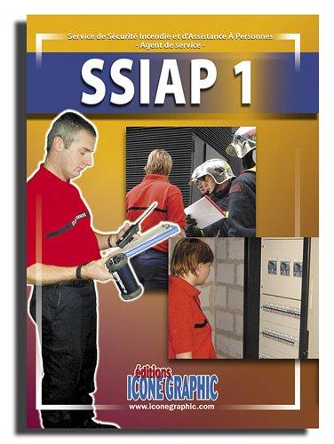 9782357381834: SSIAP 1 ; formation des agents des sevices de sécurité incendie et d'assistances à personnes (6e édition)