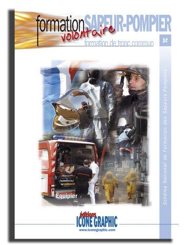 9782357382114: Livre Formation Sapeur-Pompier Volontaire - Formation de Tronc Commun