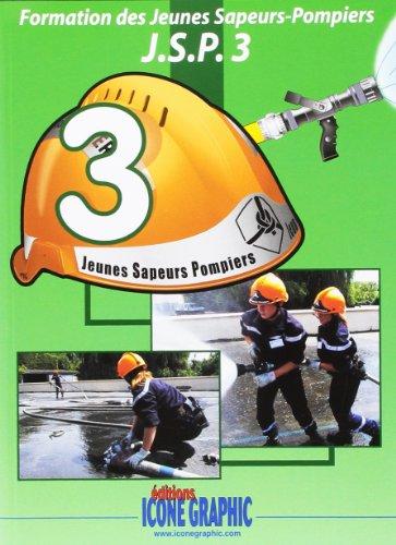 9782357382299: Livre Formation des Jeunes Sapeurs-Pompiers J.S.P.3