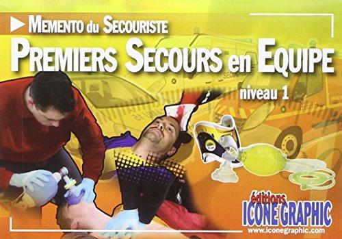 9782357382909: Mémento du Secouriste : Premiers Secours en Equipe niveau 1