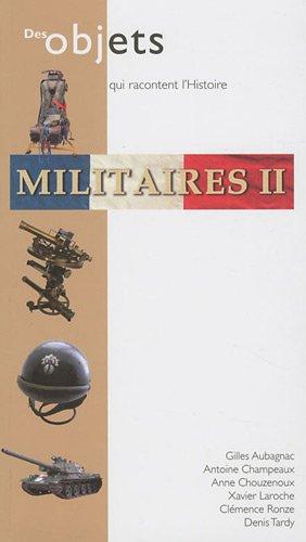 9782357400405: Militaires 2 : Des objets qui racontent l'histoire