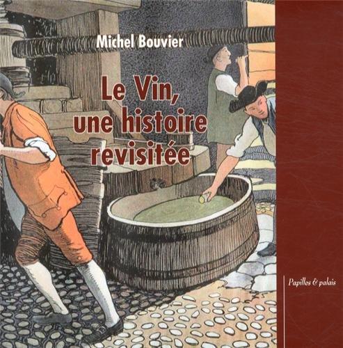 9782357402911: Le Vin, une histoire revisitée