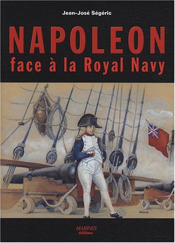 9782357430068: Napoléon face à la Royal Navy : Puissance navale et chute de l'Empire