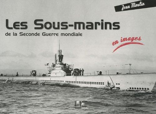 9782357430440: Les sous-marins de la Seconde Guerre mondiale (French Edition)
