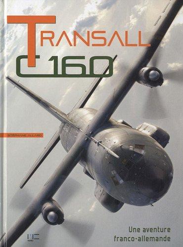 9782357430556: Transall C160 : Une aventure franco-allemande
