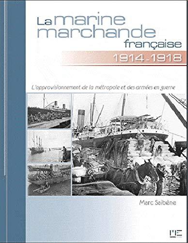 La marine marchande française : 1914-1918: SAIBÈNE ( Marc )