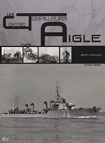 Les Contre-torpilleurs de type Guépard.: MOULIN ( Jacques )