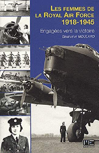 9782357430983: Les femmes de la royal air force : Engag�es vers la victoire 1918-1945