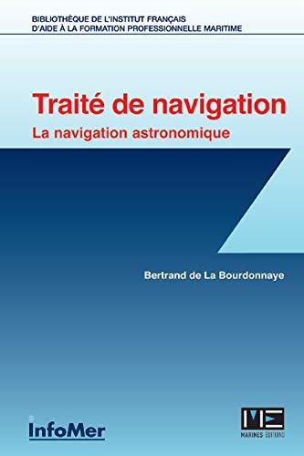9782357431201: Traité de navigation - la navigation astronomique