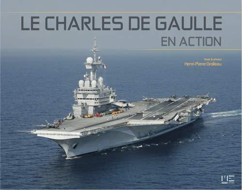 CHARLES DE GAULLE EN ACTION -LE-: GROLLEAU HENRI PIERR