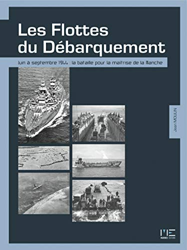 9782357431331: Flottes du débarquement, juin à sept. 1944 la bataille