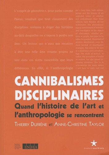 9782357440227: Cannibalismes disciplinaires : Quand l'histoire de l'art et l'anthropologie se rencontrent