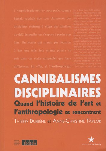 """""""cannibalismes disciplinaires ; quand l'histoire de l'art et l'anthropologie se..."""