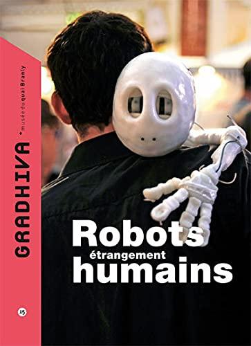 9782357440470: Gradhiva, N° 15/2012 : Robots étrangement humains