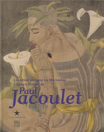 9782357440548: Un artiste voyageur en Micron�sie : L'univers flottant de Paul Jacoulet