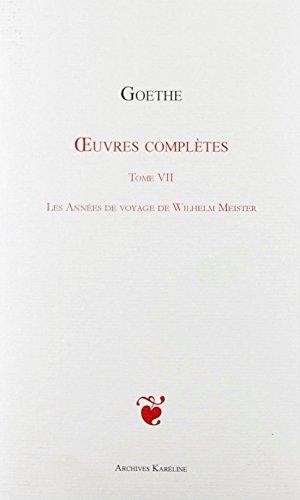 9782357480209: Oeuvres Compl�tes, Tome 7 - Les annees de voyage de Wilhelm Meister