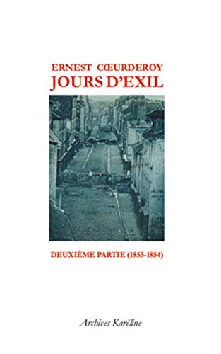 Jours d'exil : Deuxième partie (1853-1854) [Feb 18, 2010] Coeurderoy, Ernest