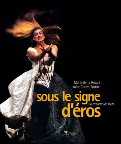 9782357520714: Sous le signe d'Eros : 150 Costumes de scène