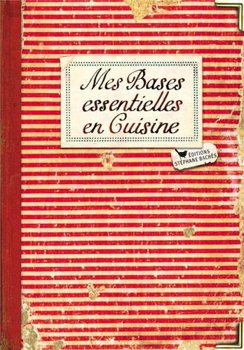 9782357521179: Mes bases essentielles en cuisine (French Edition)