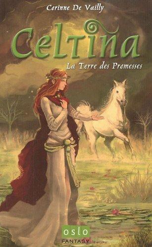 9782357540255: La Celtina - Tome 1: La terre des promesses