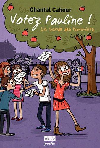 9782357540743: La Bande des pommiers - Tome 1: Votez Pauline !