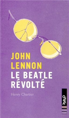 9782357541139: John Lennon le beatle révolté