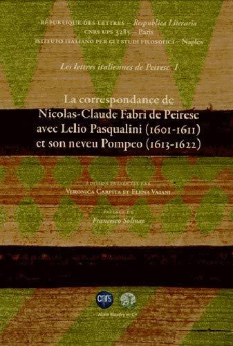 Les lettres italiennes de Peiresc ----------- Volume 1, La correspondance de Nicolas-Claude Fabri ...