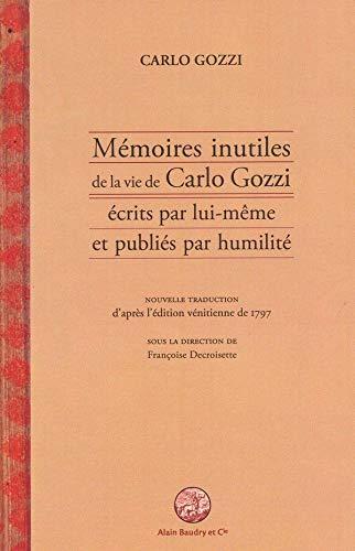 9782357550391: Mémoires inutiles de la vie de Carlo Gozzi écrits par lui-même et publiés par humilité