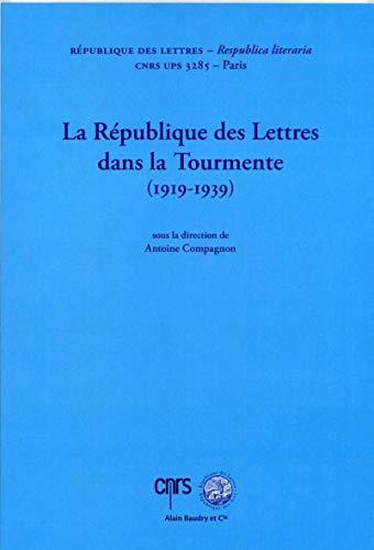 9782357550582: La Republique des Lettres Dans la Tourmente (1919-1939)