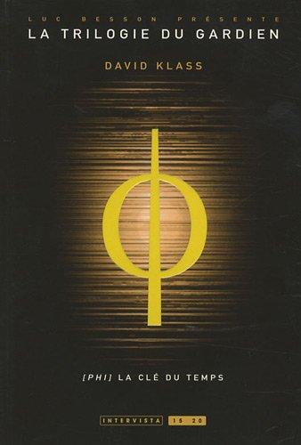 9782357560291: La trilogie du gardien T03: Phi la clé du temps