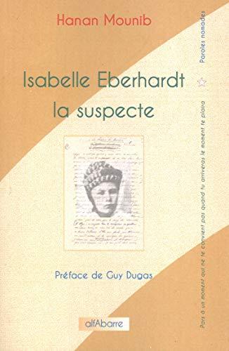 ISABELLE EBERHARDT, LA SUSPECTE: MOUNIB, HANAN