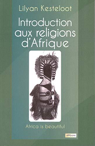 Introduction aux religions d'Afrique: Kesteloot, Lilyan