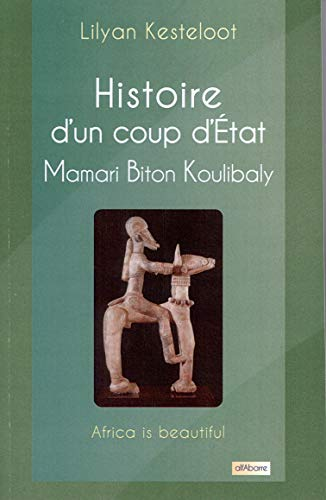 9782357590090: Histoire d'un coup d'Etat : Mamari Biton Koulibaly