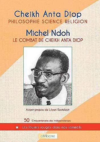 9782357590182: philosophie, science, religion (cheikh anta diop), le combat de cheikh anta diop(michel ndoh)