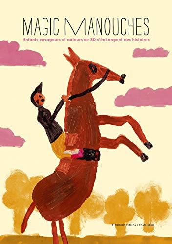 9782357610842: Magic Manouches : Enfants voyageurs et auteurs de BD s'échangent des histoires