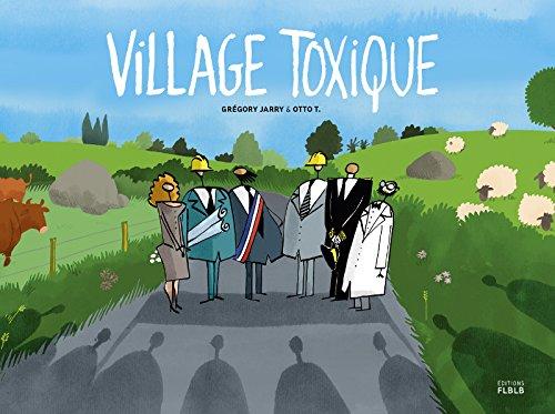 Village toxique [nouvelle édition]: Jarry, Gr�gory