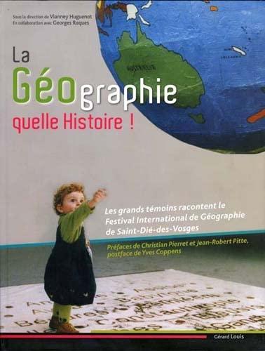 9782357630079: la geographie quelle histoire