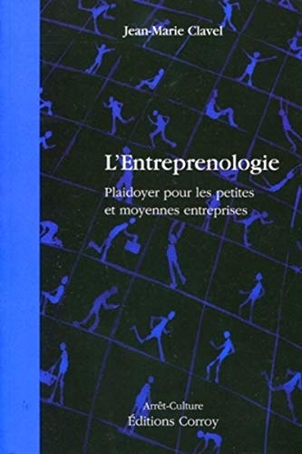 L'Entreprenologie (French Edition): Jean-Marie Clavel