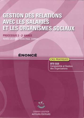 9782357652132: Gestion des Relations avec les Salariés et les Organismes Sociaux Enonce - Processus 2 - 2e Annee (P (French Edition)