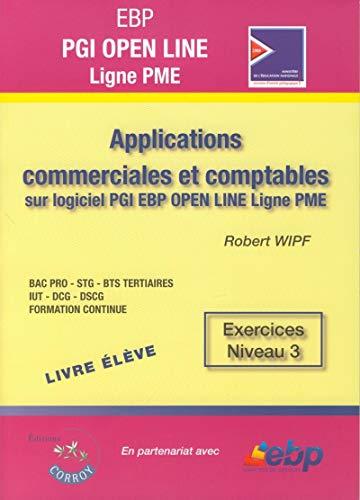 9782357652217: EBP PGI OPEN Ligne PME. Applications commerciales et comptables sur logiciel PGI EBP OPEN LINE Ligne PME. Exercices niveau 3