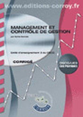 9782357652477: Management et Controle de Gestion Corrige. Unite d'Enseignement 3 du Dscg. Dscg/Ue3 Cas Pratiques (French Edition)