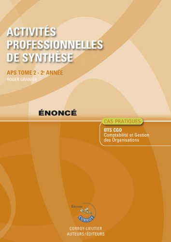 9782357652903: Activites Professionnelles de Synthese, tome 2 : Cas pratiques BTS CGO Comptabilité et gestion des organisations