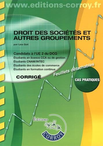 9782357654129: Droit des sociétés et autres groupements : Candidats a l'UE 2 du DCG, Corrigé, Cas pratiques