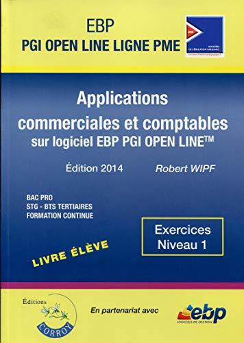 9782357654532: EBP PGI Open Line Ligne PME - BAC PRO - Livre élève: Applications commerciales et comptables sur logiciels EBP PGI Open Line - Exercices niveau 1.