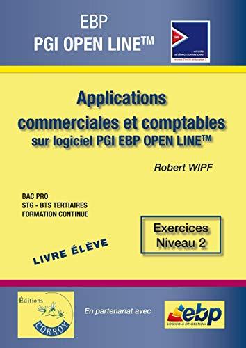 9782357655492: EBP PGI OPEN LINE PME - Livre élève - Edition 2016: Applications commerciales et comptables sur logiciel PGI EBP OPEN LINE - Exercices Niveau 2.