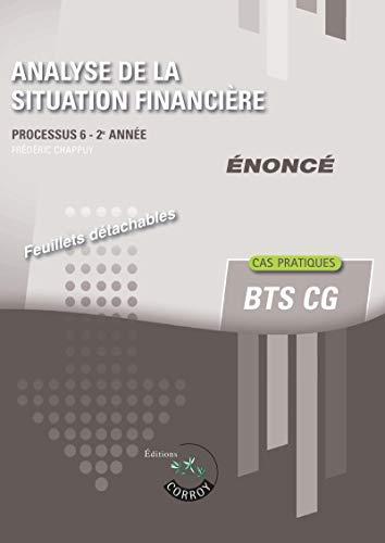 9782357658097: Analyse de la situation financière - Enoncé: Processus 6 du BTS CG - 2e année - Cas pratiques