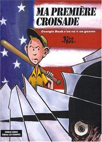 9782357660007: Ma premià ¨re croisade : Georgie Bush s'en va-t-en-guerre
