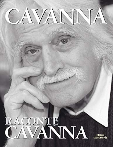 Cavanna raconte Cavanna: Cavanna, Fran�ois
