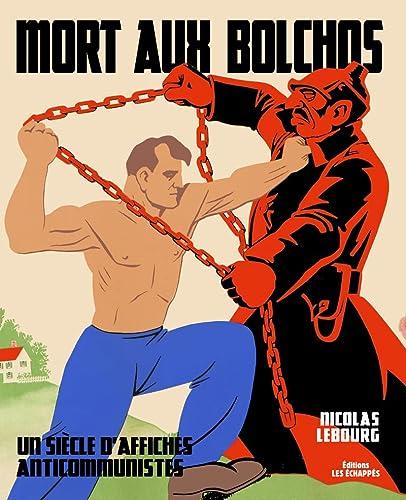 9782357660526: Mort aux bolchos : Un siècle d'affiches anticommunistes