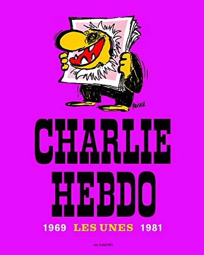 CHARLIE HEBDO 1969 LES UNES 1981: COLLECTIF